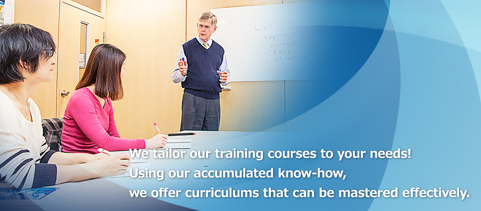 We tailor our training courses to your needs!Using our accumulated know-how, we offer curriculums that can be mastered effectively.